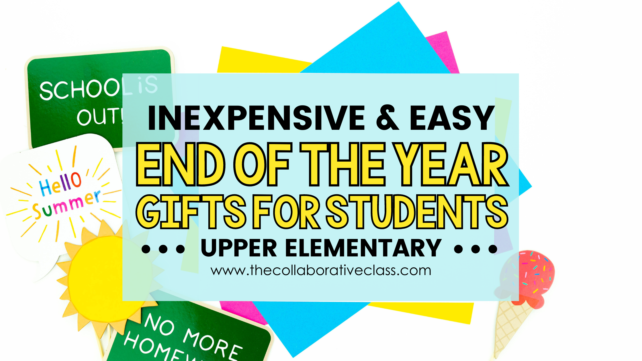 Inexpensive & Easy End of the Year Gifts for Students